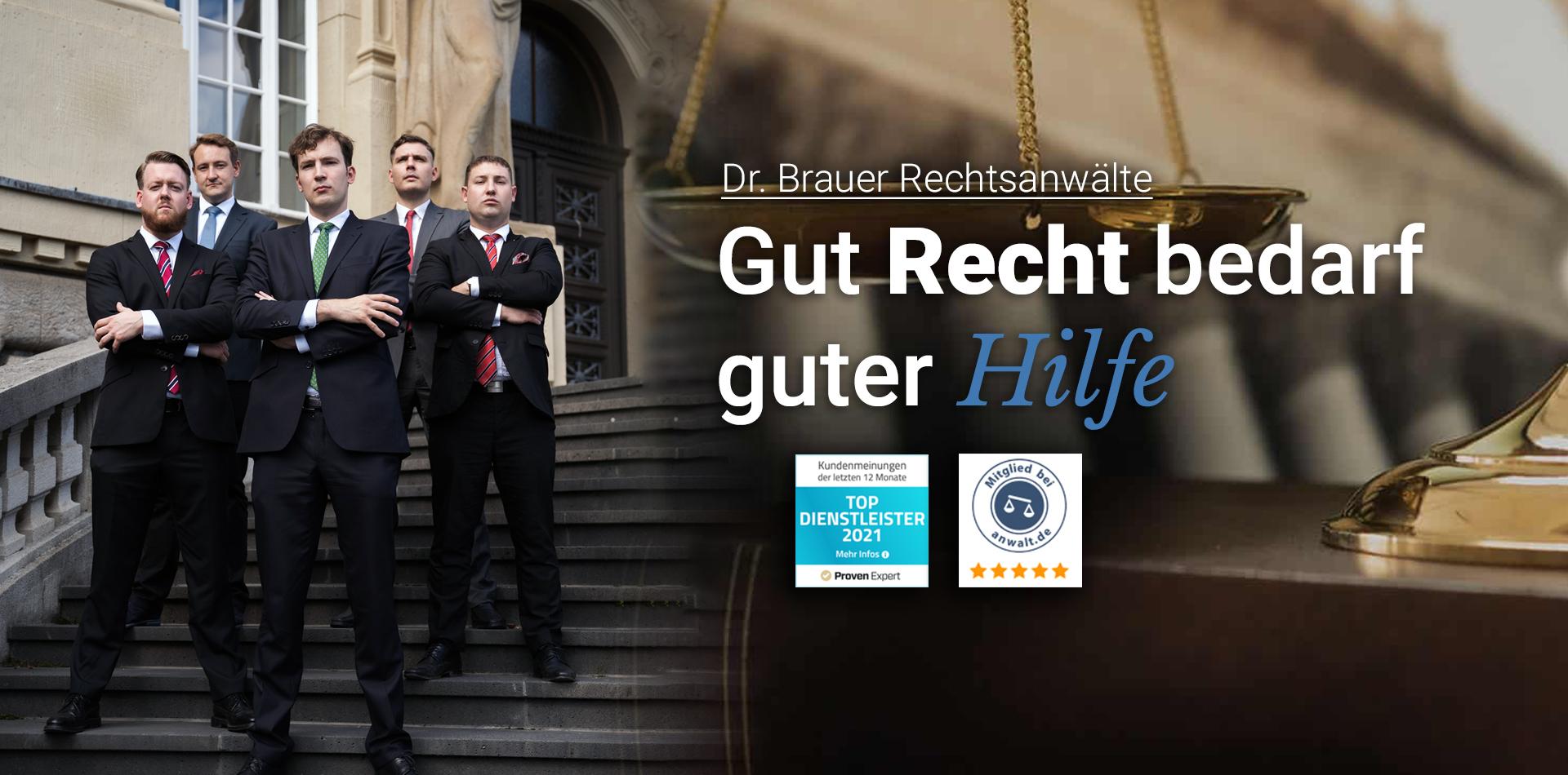 Gut Recht bedarf guter Hilfe - Dr. Brauer Rechtsanwälte