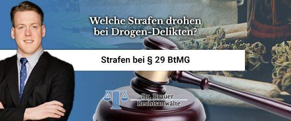 Welche Strafe droht bei Verstoß gegen § 29 BtMG?