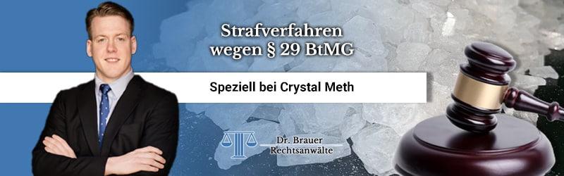 Was tun bei einem Strafverfahren wegen Crystal Meth (§ 29 BtMG)?