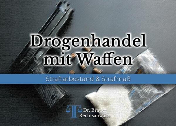 Drogenhandel mit Waffen
