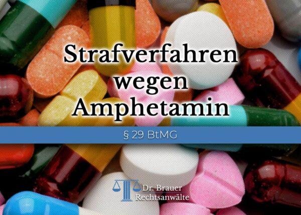 Strafverfahren wegen Amphetamin