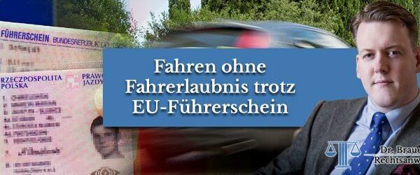Fahren ohne Fahrerlaubnis trotz EU-Führerschein?