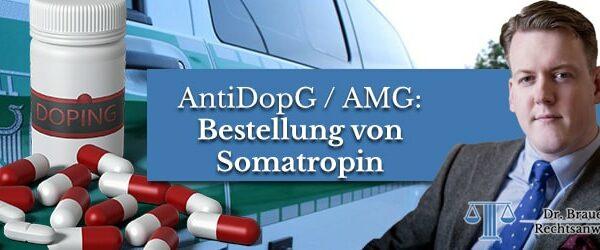 Bestellung von Somatropin – Verstoß gegen AMG und AntiDopG?