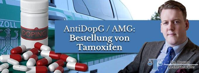 Bestellung von Tamoxifen – Verstoß gegen AMG und AntiDopG?
