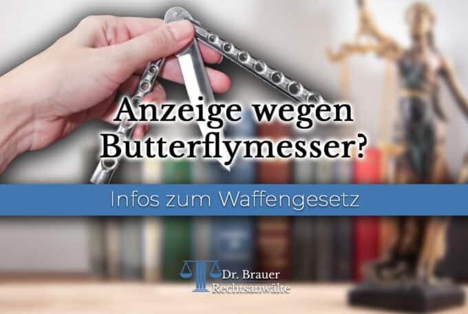 Anzeige wegen Butterflymesser – Verstoß gegen das Waffengesetz