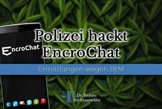 EncroChat von Polizei gehackt – Vorladungen wegen BtMG