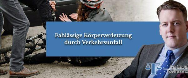 Fahrlässige Körperverletzung im Straßenverkehr – Welche Strafe droht?