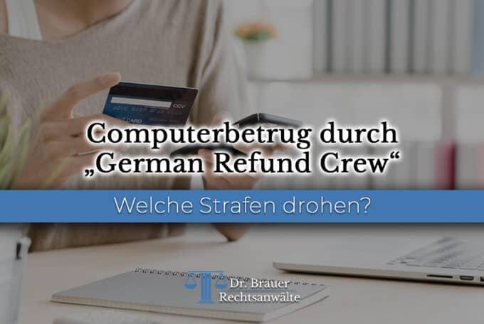 German Refund Crew – Neue Begehungsform des Computerbetrugs