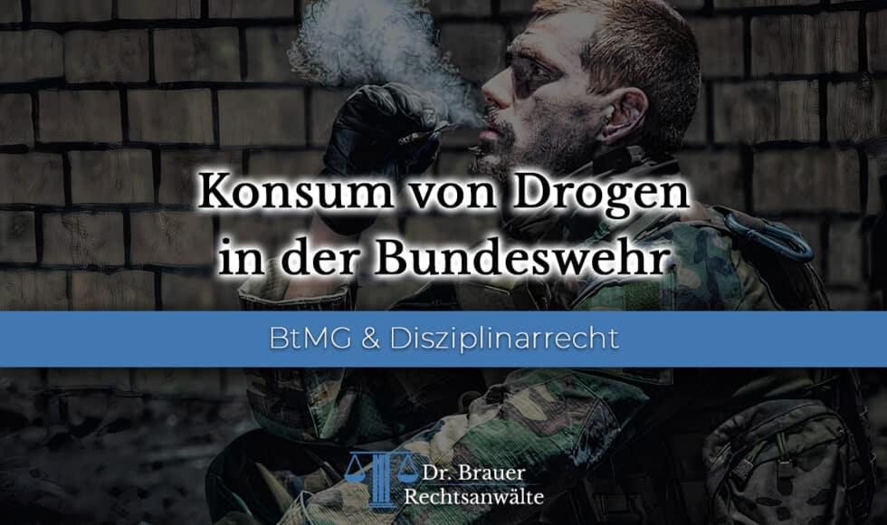 Konsum von Drogen durch Soldaten der Bundeswehr – Welche Strafen drohen?
