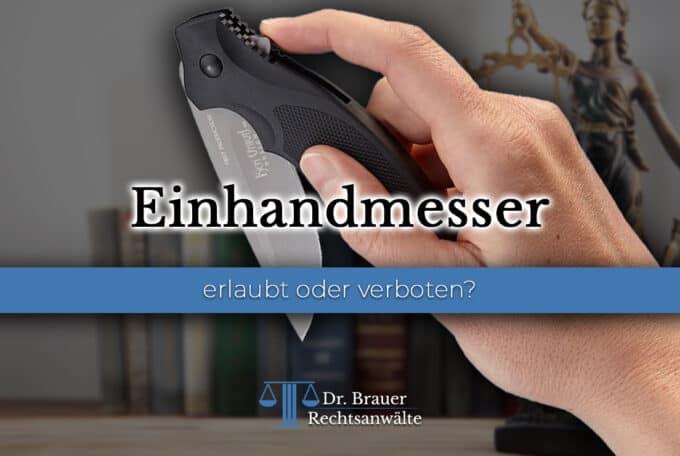 Einhandmesser – erlaubt oder verboten?