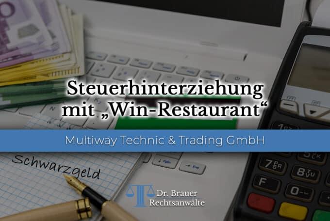 Steuerhinterziehung durch ein Programm der Multiway Technic & Trading GmbH