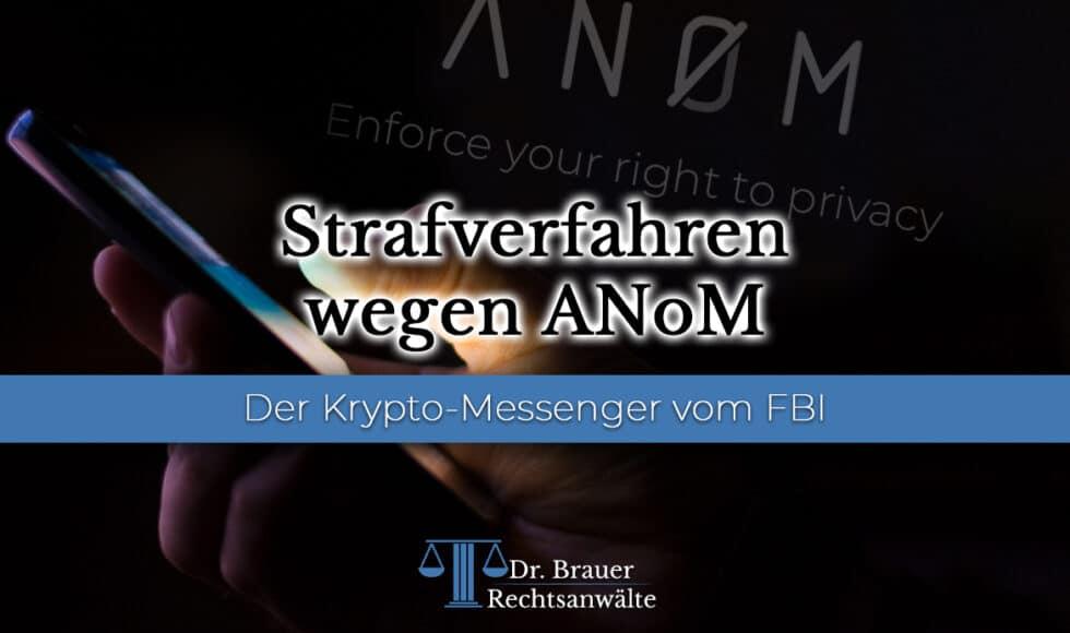 ANoM – der Krypto-Messenger vom FBI - Strafverfahren BtMG