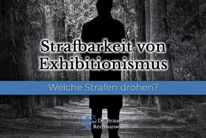Exhibitionismus im Sexualstrafrecht