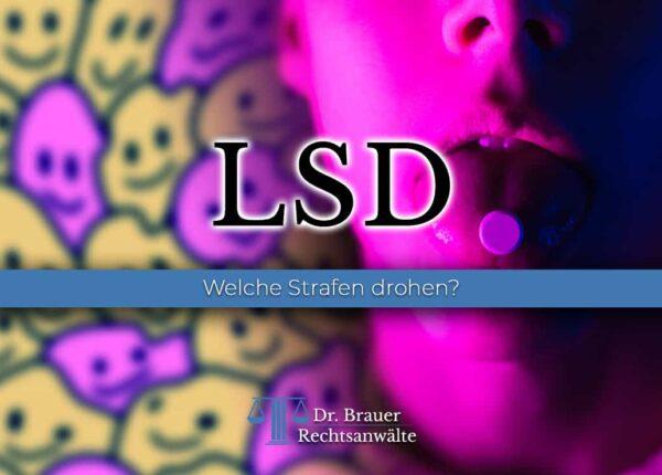 Anzeige wegen LSD – Welche Strafen drohen?