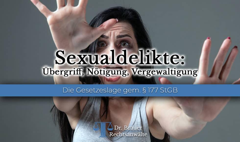 Sexualdelikte: Sexueller Übergriff, Sexuelle Nötigung und Vergewaltigung