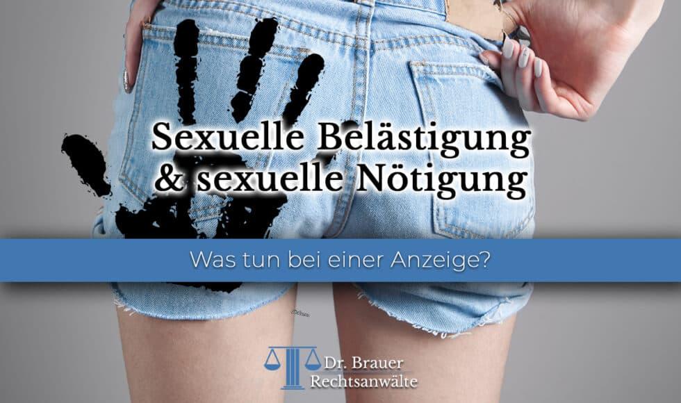 Sexuelle Belästigung und Sexuelle Nötigung - Anwalt für Sexualstrafrecht