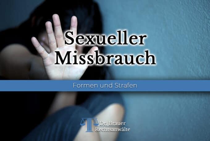 Sexueller Missbrauch – Formen und Strafen