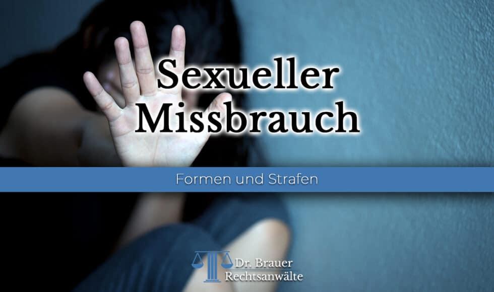 Formen und Strafen bei sexuellem Missbrauch