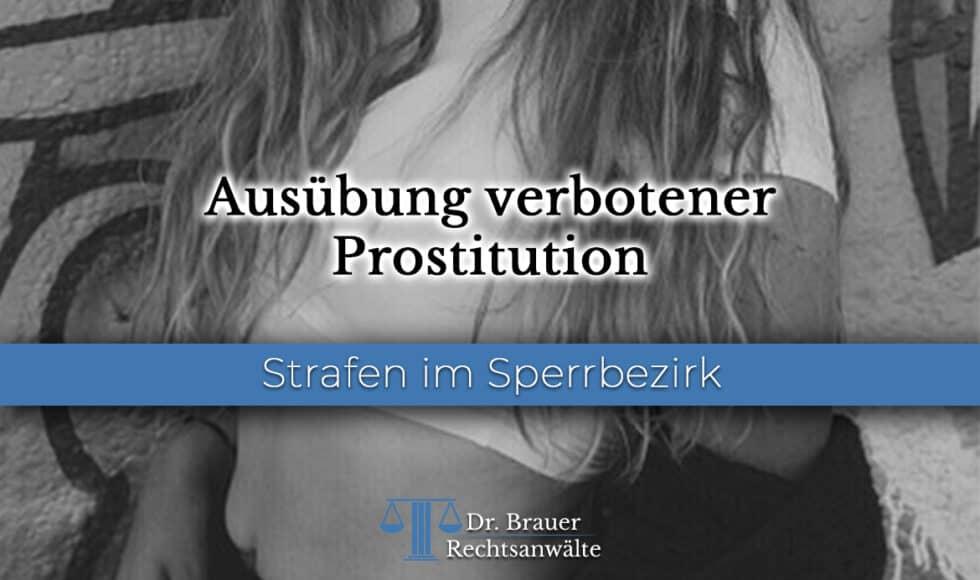 Ausübung verbotener Prostitution - Strafen im Sperrbezirk