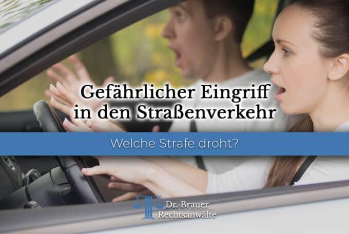 Gefährlicher Eingriff in den Straßenverkehr – Welche Strafe droht? (§ 315b StGB)