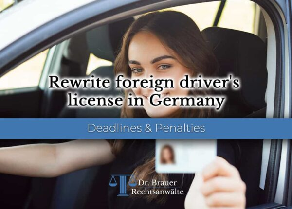 Rewriting a foreign driver's license in Germany – deadlines and penalties