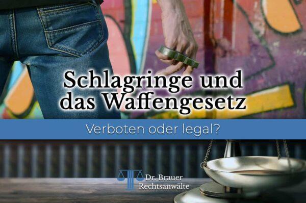 Schlagringe und das Waffengesetz in Deutschland - Welche Strafe droht
