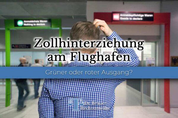 Zollhinterziehung am Flughafen - Gründer oder roter Ausgang?