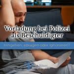 Vorladung bei der Polizei als Beschuldigter